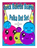 Polka Dot Theme --Quick Bulletin Board Set