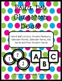 Polka Dot Themed Classroom Decor