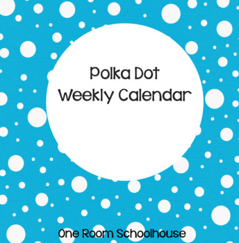 Polka Dot Weekly Calendars