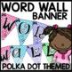 Polka Dot Word Wall (turquoise, purple, pink, lime green)