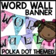 Polka Dot Word Wall (turquoise, purple, pink, lime green)