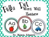 Bright Polka Dot Word Wall Headers