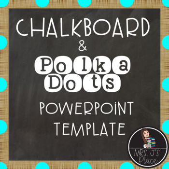 chalkboard and polka dots powerpoint template by mrs j s place tpt