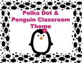 Polka Dot and Penguin Classroom Theme