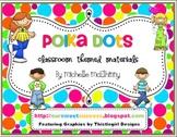 Polka Dots {Classroom Themed Materials}