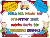 Polka Dots Sight Word Cards: Pre-Primer and Primer Set