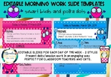 Polka Dots & Smartbuds Editable Morning Work Slides Template