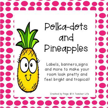 Polka Dots and Pineapples Classroom Decor