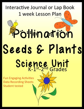 """""""Pollination/Seeds and Plants"""" Unit w/Plans - K, First, and Second Grades"""