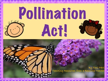 Pollination Powerpoint & Game--Act it out! (NGSS aligned)