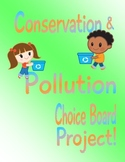 Pollution / Conservation Project Choice Board
