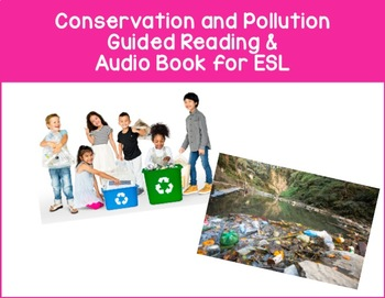 Pollution and Conservation Reading for ESL Students