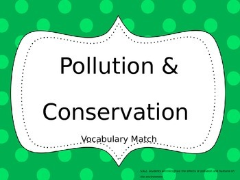 Pollution and Conservation Vocabulary Match Center or  Sorting Activity