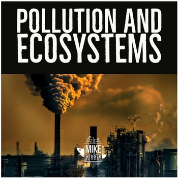 Pollution and Ecosystems:  Non Fiction Reading
