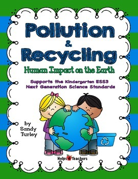 NGSS-Kindergarten-ESS3: Pollution and Recycling: Human Impact on the Environment