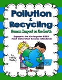 NGSS Kindergarten-ESS3: Pollution and Recycling: Human Impact on the Environment