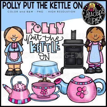 Polly Put The Kettle On Nursery Rhyme Clip Art Bundle {Edu