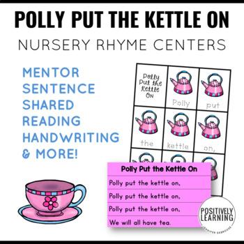 Polly Put the Kettle On Nursery Rhyme Literacy Tasks