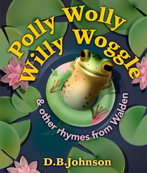 Polly Wolly Willy Woggle & Other Rhymes From Walden By D.B. Johnson Apple iBook