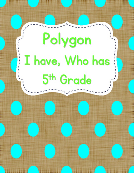 """Polygon """"I Have, Who Has"""""""