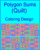 "POLYGONS:  POLYGON SUMS - COLORING ACTIVITY ""QUILT"" DESIGN"