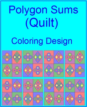 """POLYGONS:  POLYGON SUMS - COLORING ACTIVITY """"QUILT"""" DESIGN"""