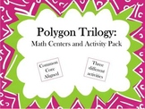Polygon Trilogy: Math Centers and Activity Pack (Common Co