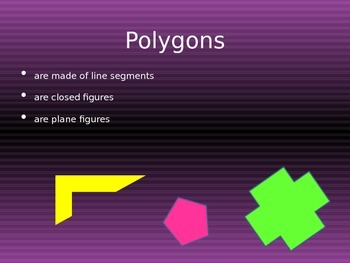 SHAPES: Polygons, Triangles and Quadrilaterals