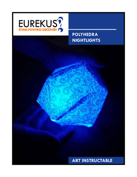 STEAM - Polyhedra Nightlights Instructable