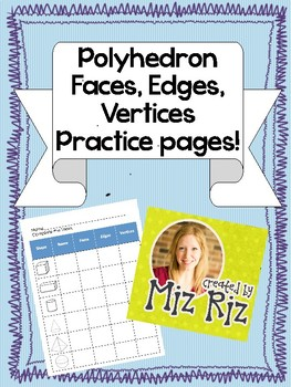 Polyhedron Faces, Edges, and Vertices {Practice Pages!}