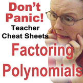 Polynomial Factoring Teacher Cheat Sheets