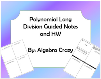 Polynomial Long Division Guided Notes and HW