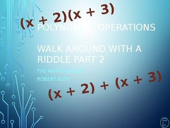 Polynomial Operations Challenge Walk Around or Gallery Walk with a Riddle