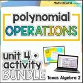 Unit 4 + Activities: Polynomial Operations - Texas Algebra 2 Curriculum