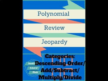 Polynomial Review Jeopardy (Descending Order/Add/Subtract/