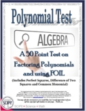 EDITABLE Polynomial Algebra Test : Multiplying & Factoring Binomials, Using FOIL