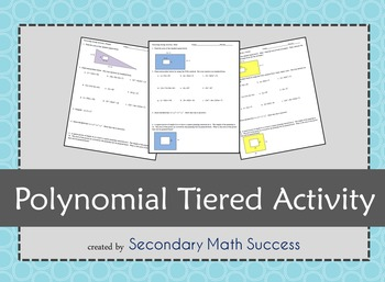 Polynomial Tiered Algebra Activity (+, -, x, and Factoring Polynomials)-3 Levels