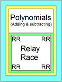 Polynomials - Adding and Subtracting RELAY RACE Game (8 rounds of 4 problems)