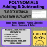 Polynomials: Addition and Subtraction: Pear Deck Lesson & Google Form Assessment