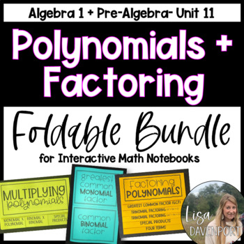 Polynomials & Factoring (Foldable Bundle)
