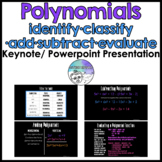 Polynomials: Identify, Classify, Add, Subtract, Evaluate P