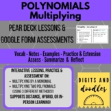 Polynomials: Multiplying Polynomials: Pear Deck Lesson & Google Form Assessment