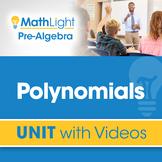 Polynomials | Pre Algebra Unit with Videos | Good for Dist
