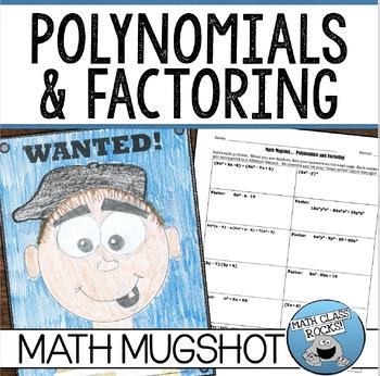 """POLYNOMIALS AND FACTORING - """"MATH MUGSHOT"""""""