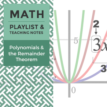Polynomials and the Remainder Theorem - Playlist and Teaching Notes