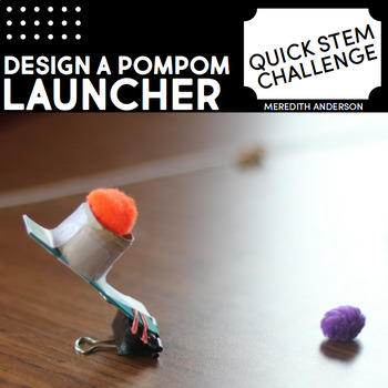 STEM Challenge - Pompom Launcher Activity