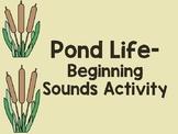 Pond Life- Beginning Sounds Activity
