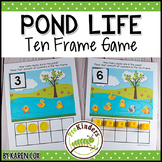 Pond Life Ten Frame Game  (Pre-K + K Math)
