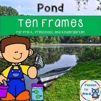 Pond Ten Frames for Pre-K, Preschool, or Kindergarten
