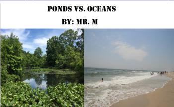Ponds Vs. Oceans